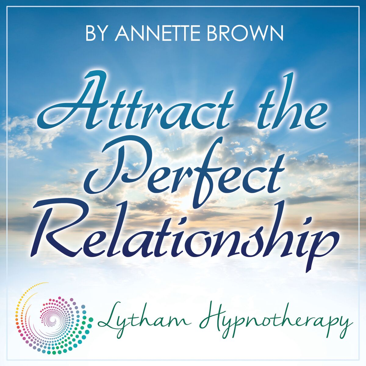 Attract the Perfect Relationship